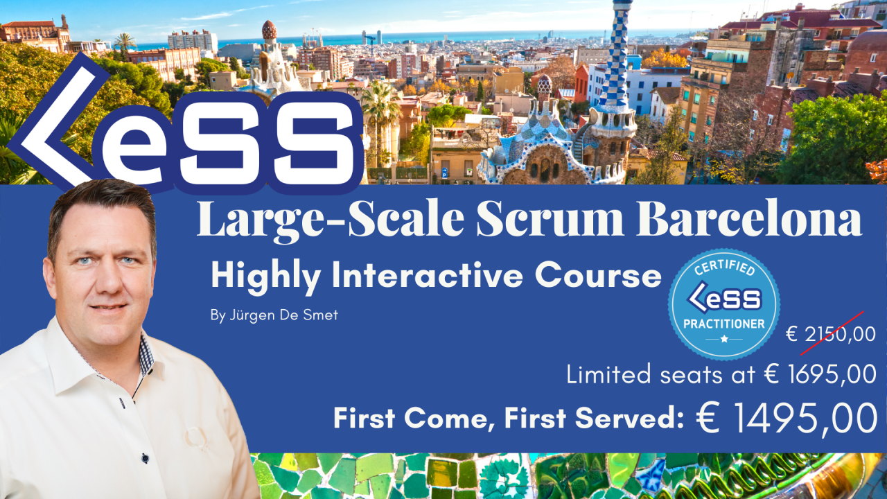 Certified Large-Scale Scrum (LeSS) Practitioner - Barcelona - Spain