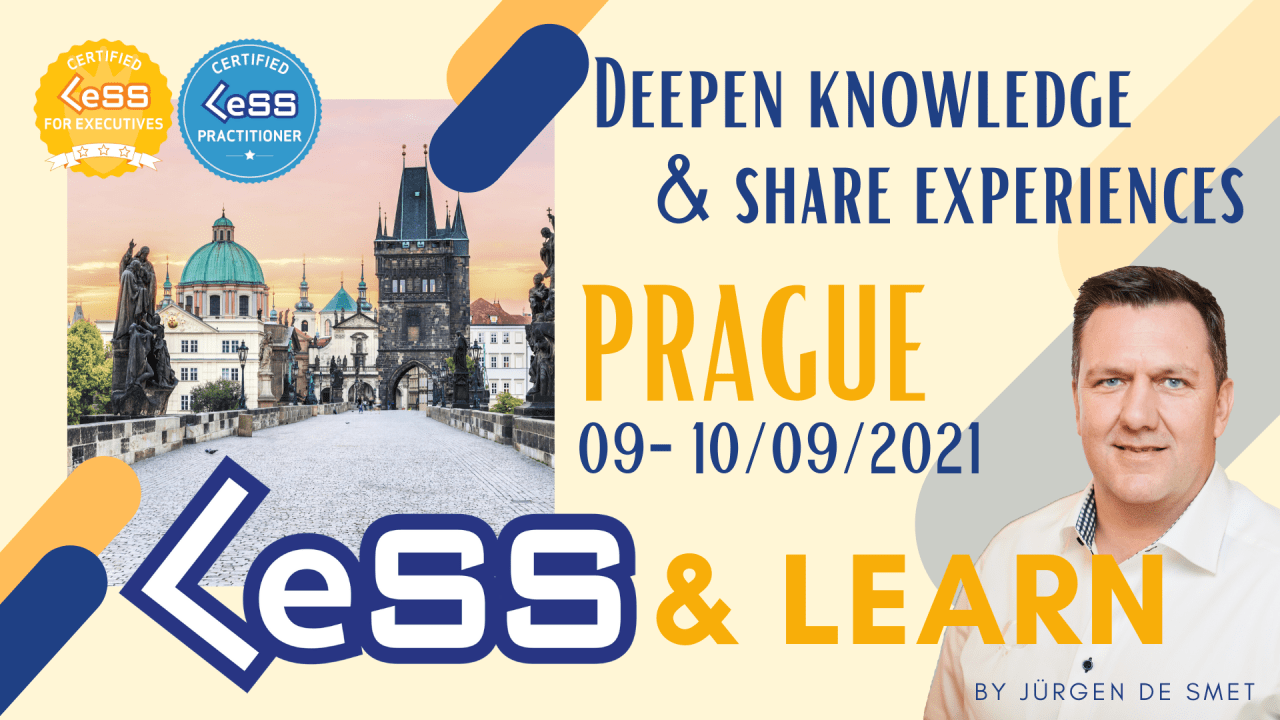 LeSS & Learn - Deepen knowledge & share experiences - Prague, Czech Republic