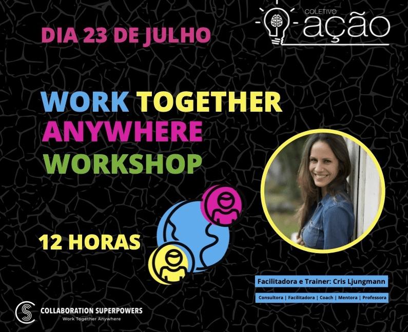 Trabalhe Remoto De Qualquer Lugar - Work Together Anywhere Workshop