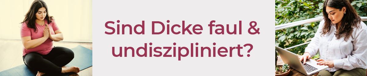 Sind Dicke faul und undiszipliniert?