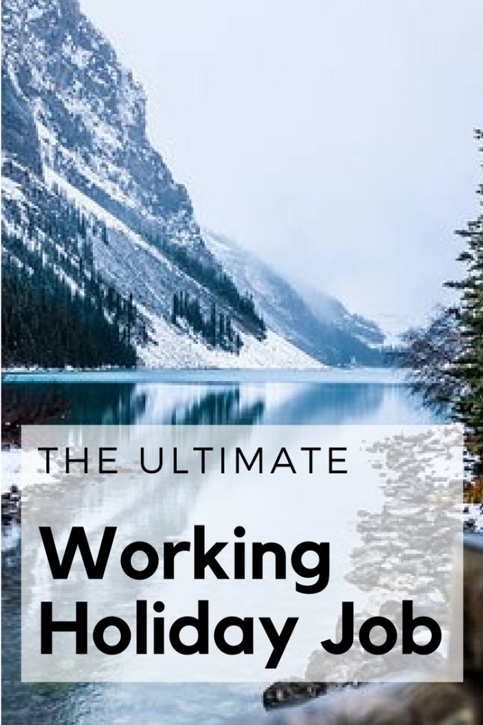 The Ultimate working holiday job / Working holiday resources and advice from someone who has done multiple working holidays around the world / Working Holiday Tips / Working Holiday Canada / Working holiday Australia / Working Holiday Ideas / Working Holiday Fun / Working Holiday Budget
