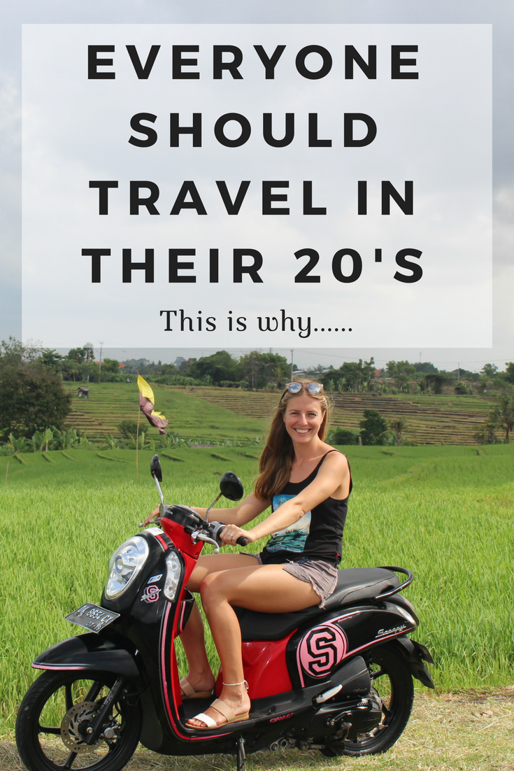 Everyone should travel in their 20's. This is why...