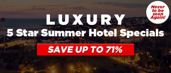 Luxury 5 Star Summer Hotel Specials