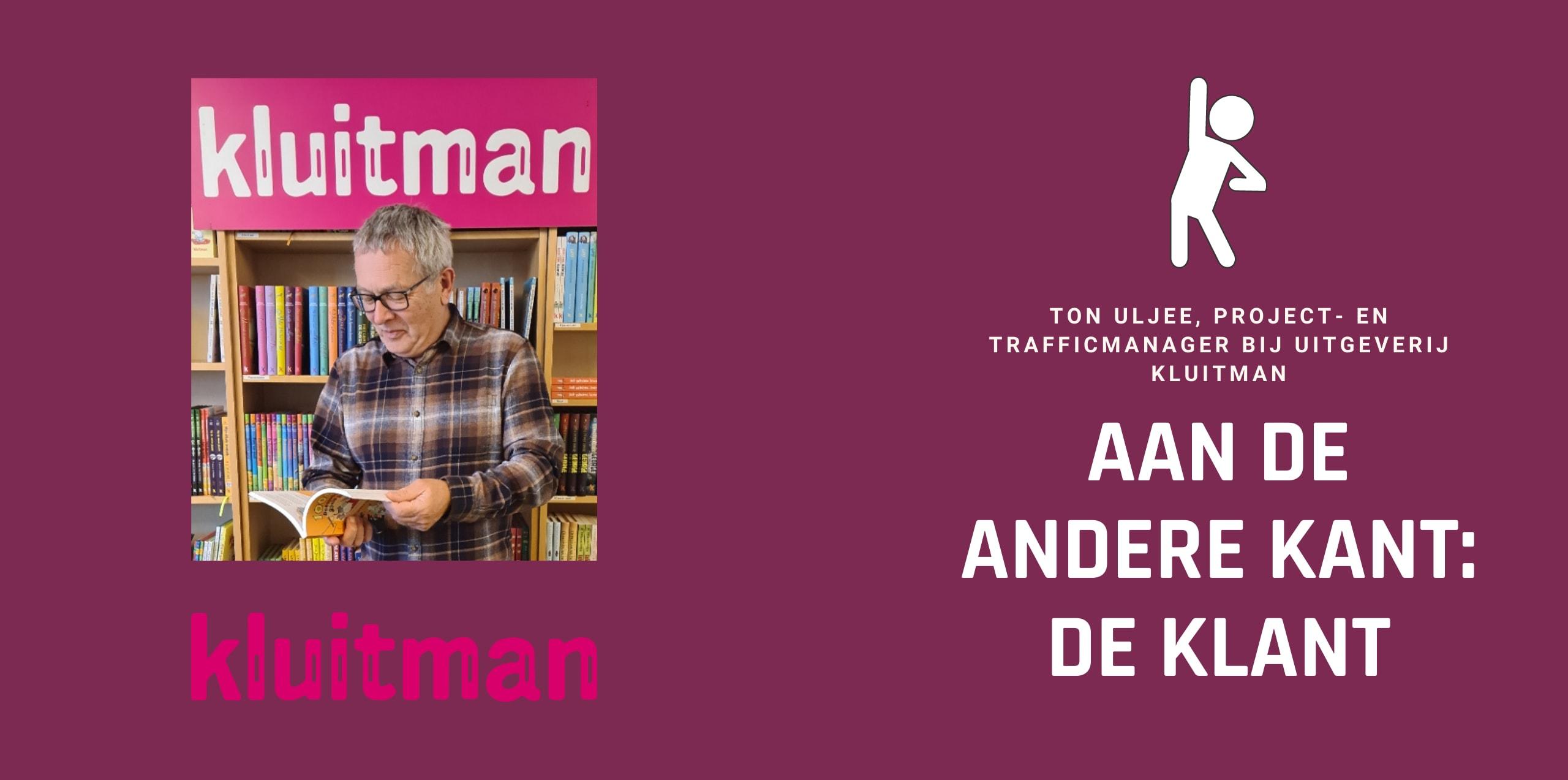 Aan de andere kant: Ton Uljee van Uitgeverij Kluitman