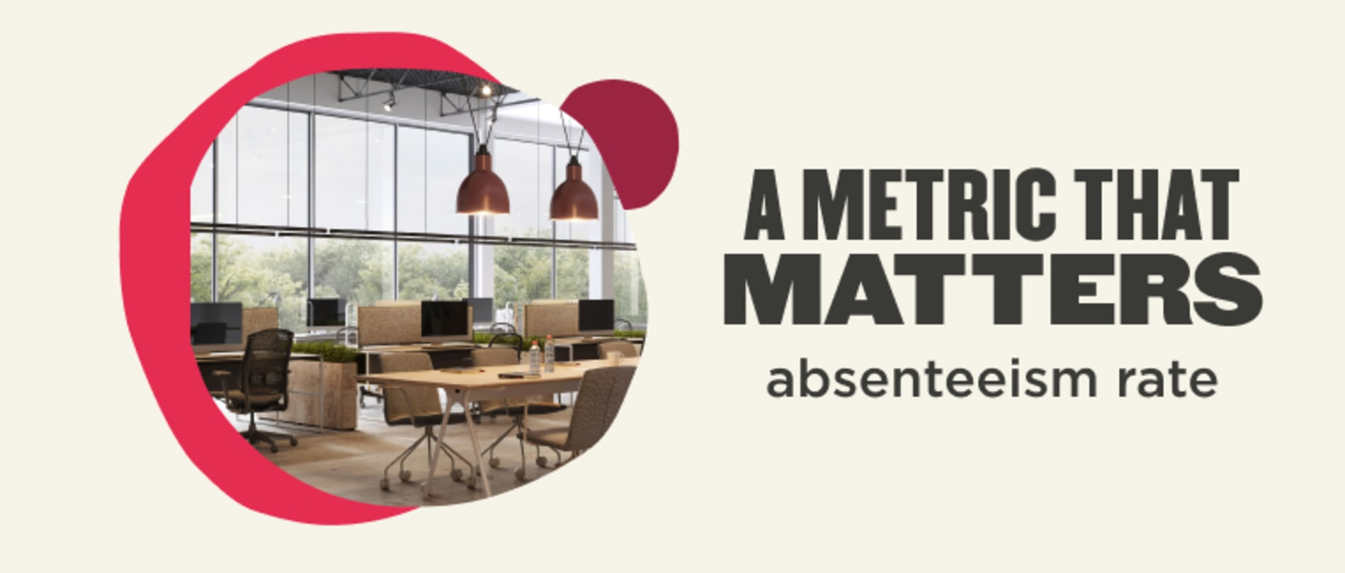 A metric that matters (absenteeism rate)
