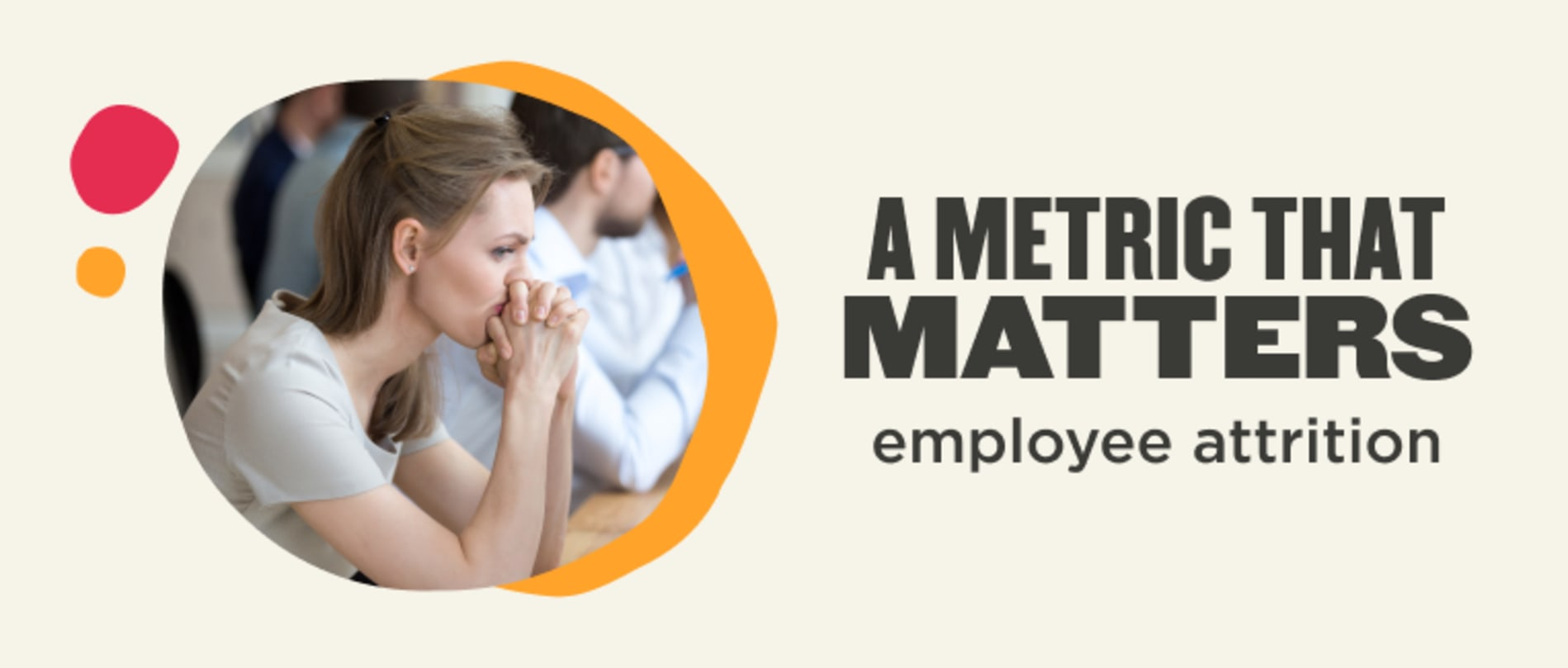 A metric that matters (employee attrition)