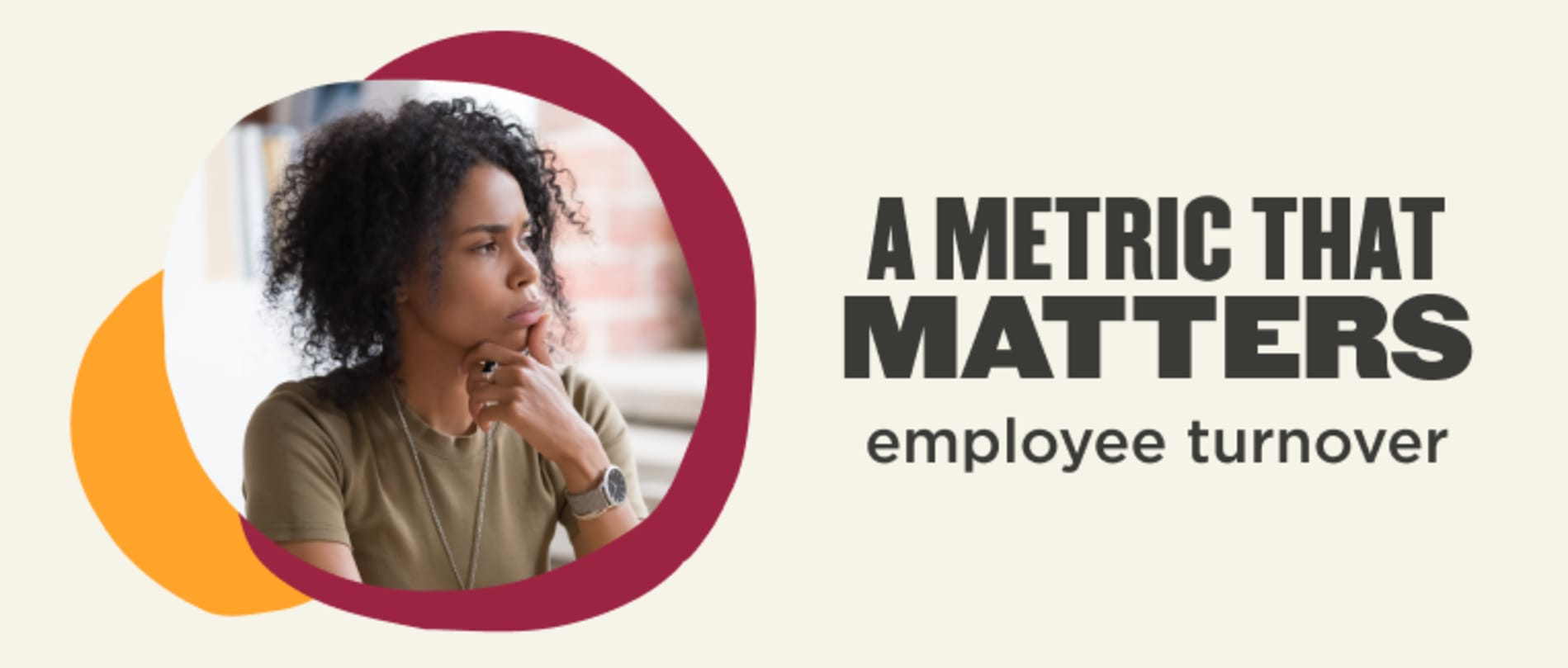 A metric that matters (employee turnover)