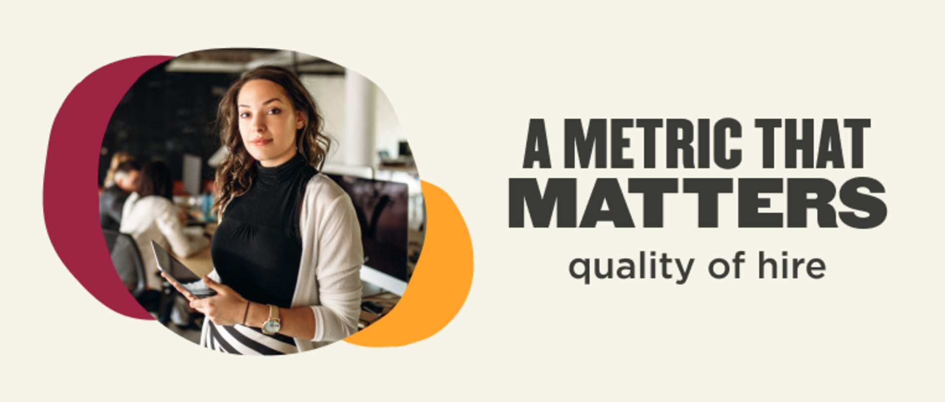A metric that matters (quality of hire)