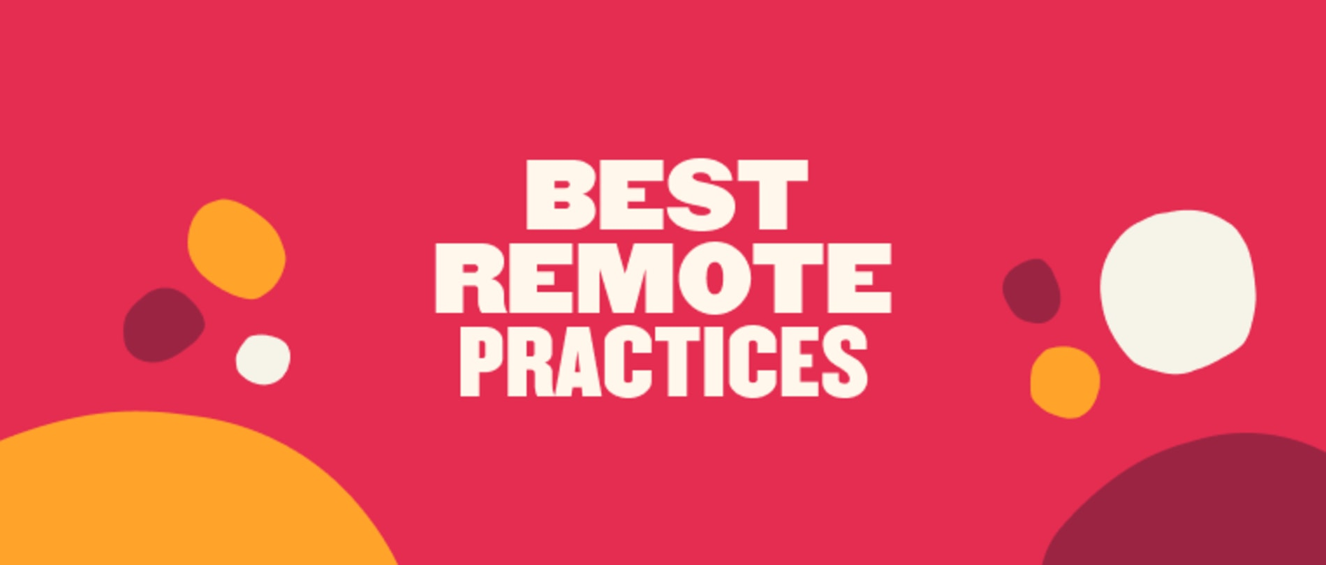 3 company best practices for increasing remote work productivity - Best-remote-practices-Blog-post.png