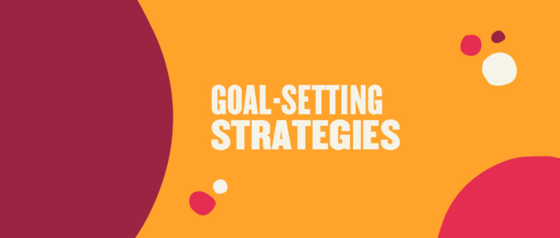 Top six strategies for organizational goal setting - Goal-setting-strategies-Blog-post.png