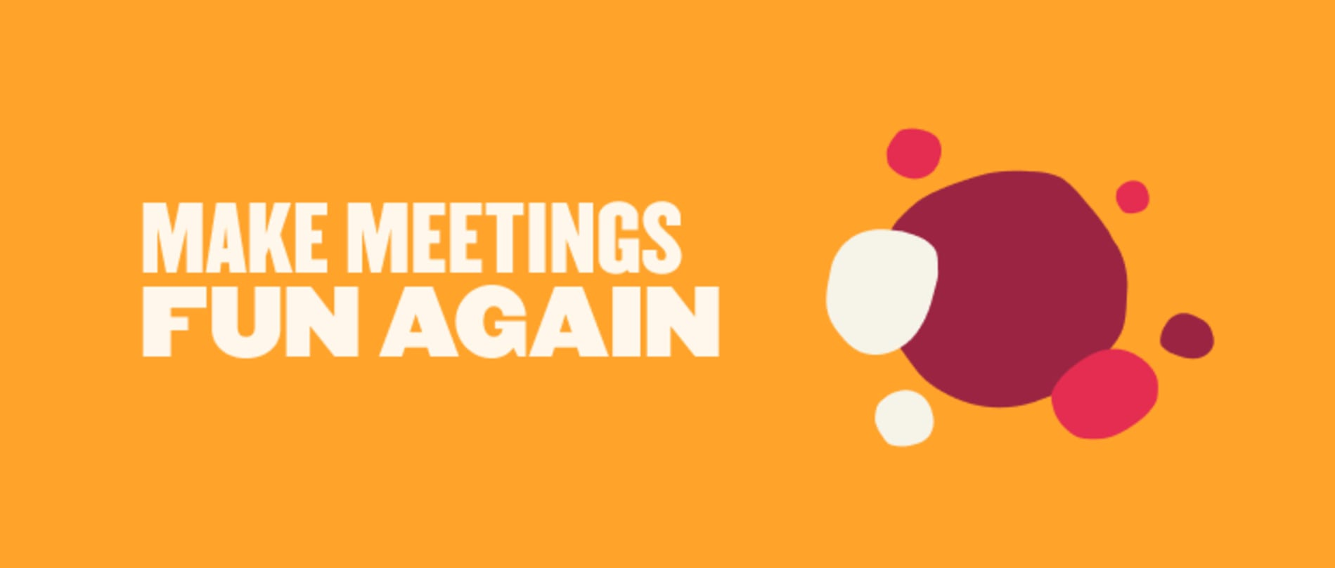 How to create a more effective meeting culture using agendas (plus templates!) - Make-meetings-fun-again-Blog-post.png