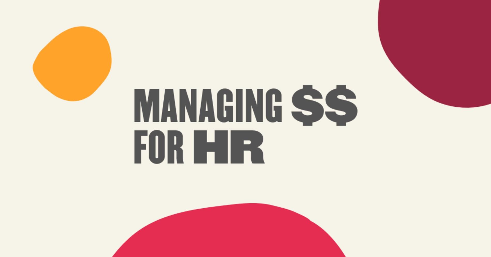 Beyond personnel: top HR budgeting strategies - Managing-for-HR-Blog-post.png