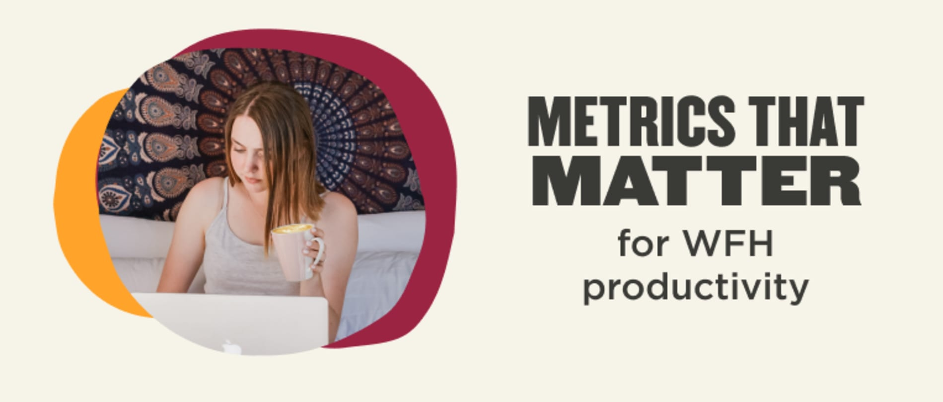 Metrics that matter (WFH productivity)