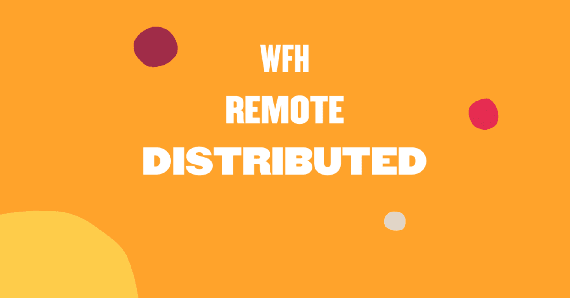 Remote, work from home, distributed: what's the difference? - Remote-work-from-home-distributed_-what's-the-difference_-_-Blog-img.png