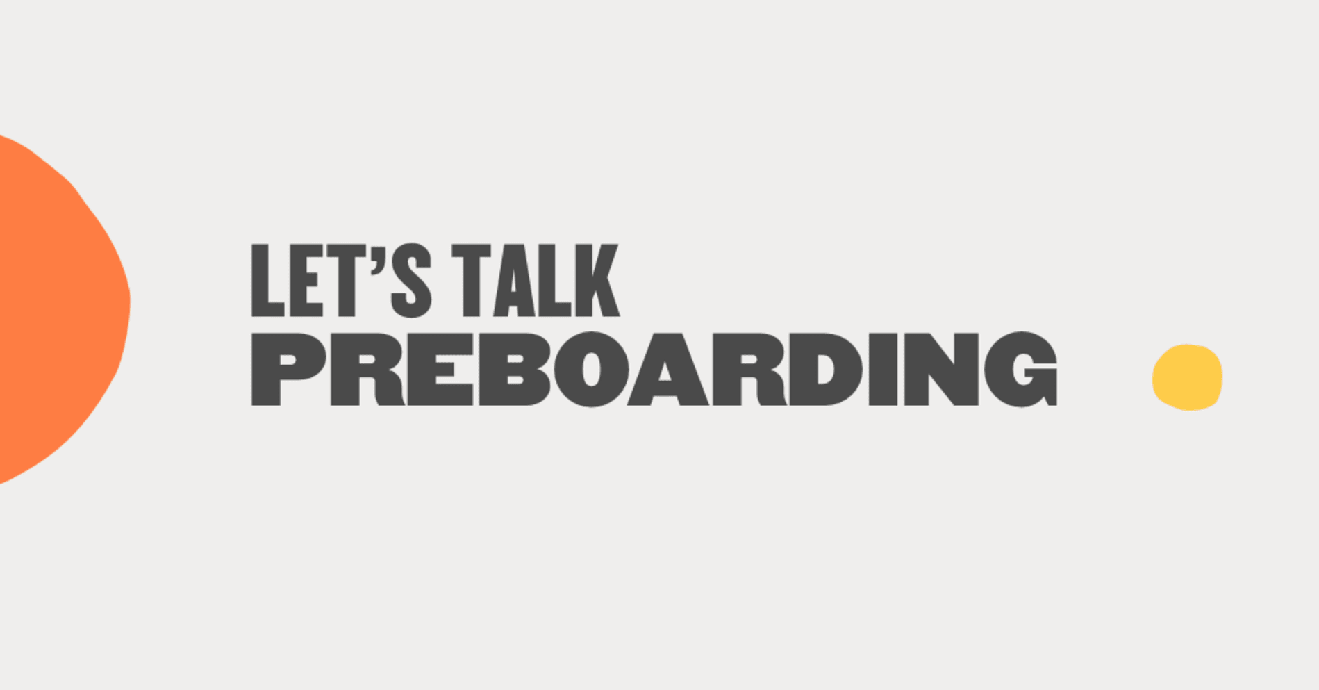 Preboarding: What is it and why is it important? - lets-talk-onboarding_-Blog-img.png