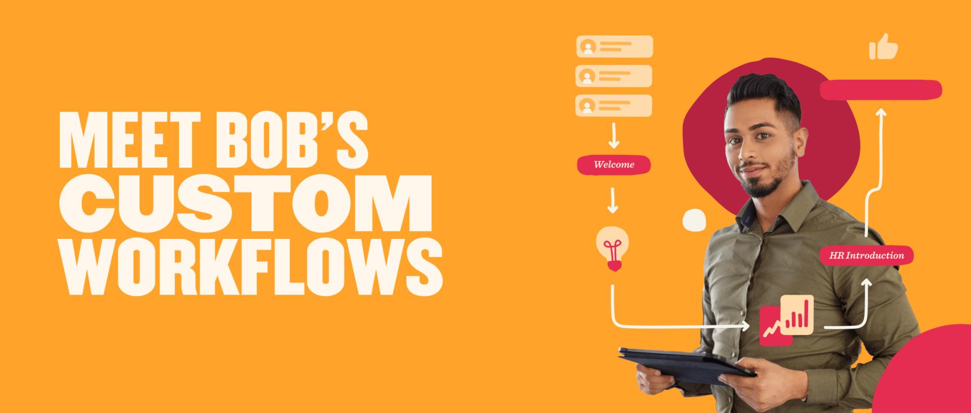 Meet bob's custom Workflows