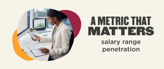 A metric that matters (salary range penetration)