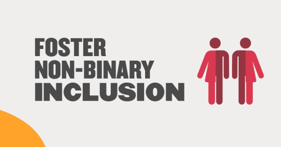 10 ways your company can foster non-binary inclusion - Foster-non-binary-inclusion-Blog-post.png