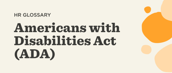 What is the Americans with Disabilities Act (ADA)? - Americans-with-Disabilities-Act-Glossary-banner.png