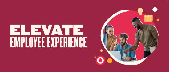 Elevate employee experience