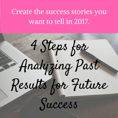 4 Steps to Analyze Past Results for Future Success
