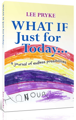 What if Just For Today, Author Lee Pryke,