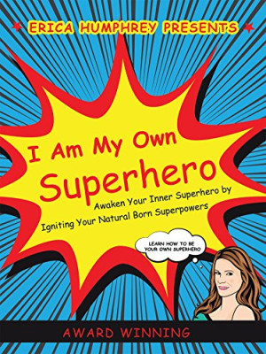 i am my own superhero, erica humphrey