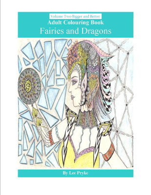 Adult Colouring, Lee Pryke, Fairies and Dragons
