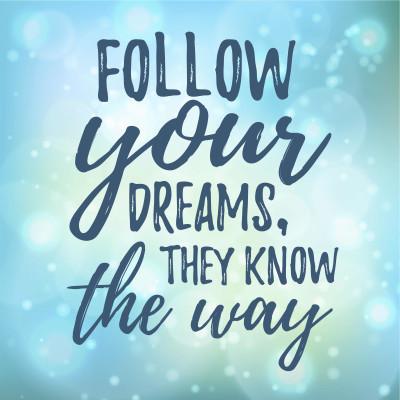 follow your dreams, goals, dreams, Fournier Coaching