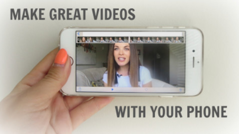 Make Great Videos with your Phone
