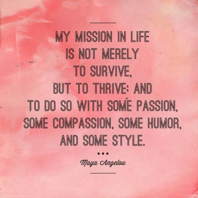 Maya Angelou, My Mission in LIfe, Thrive Collaborative