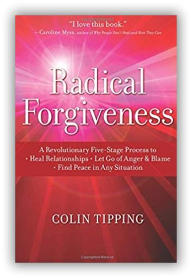 radical forgiveness, colin tipping, marina george