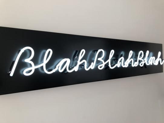blah blah blah, whatever, neon, sign, neon sign