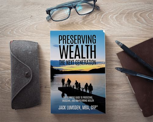 Jack Lumsden, MBA CPF, Preserving Wealth