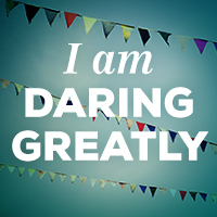 daring greatly, daring, greatly,