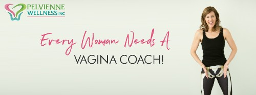 Pelvienne Wellness Inc,.The Vagina Coach