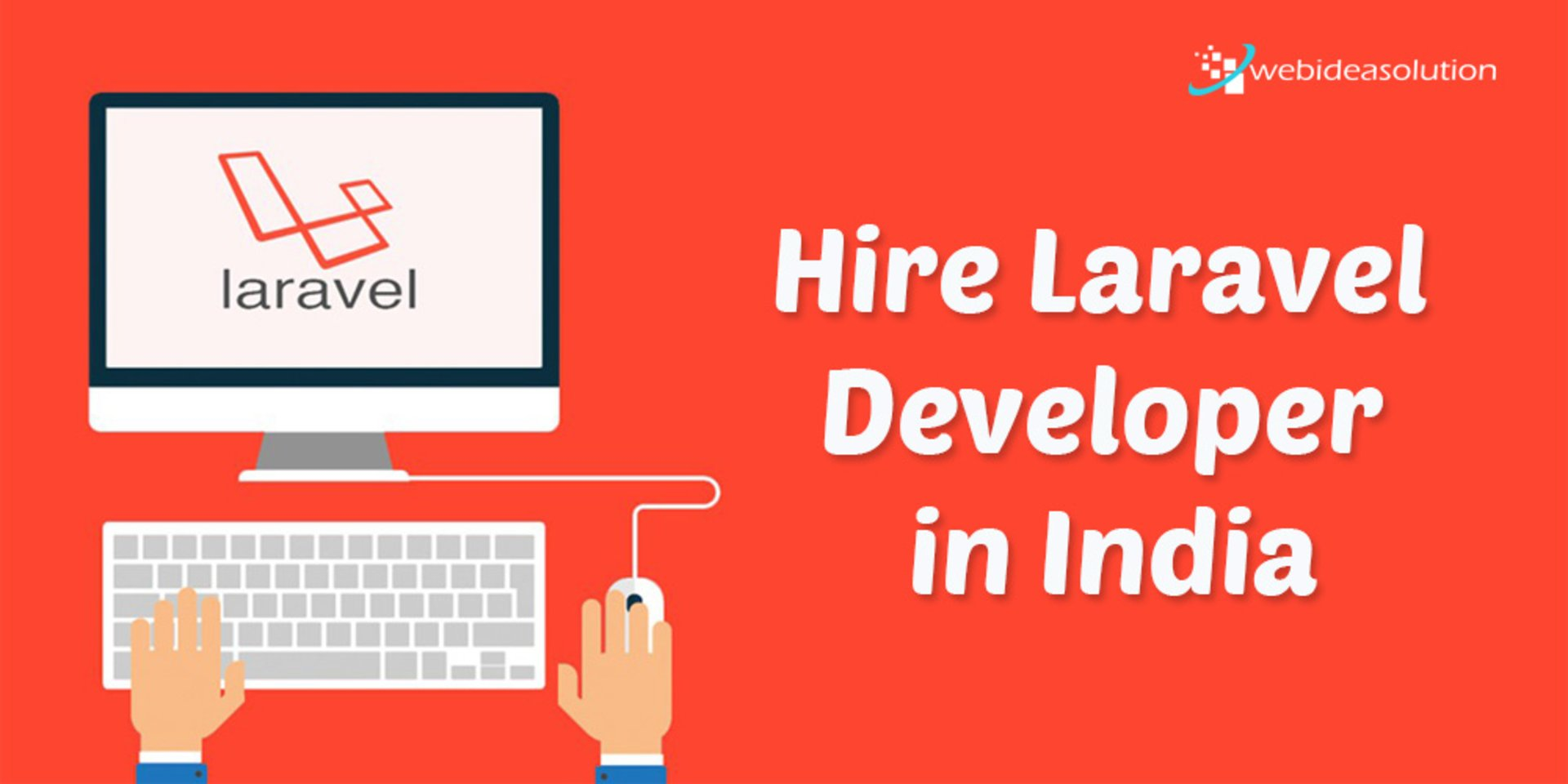 Why to Choose Laravel for the Next Project?  | Web Idea Solution