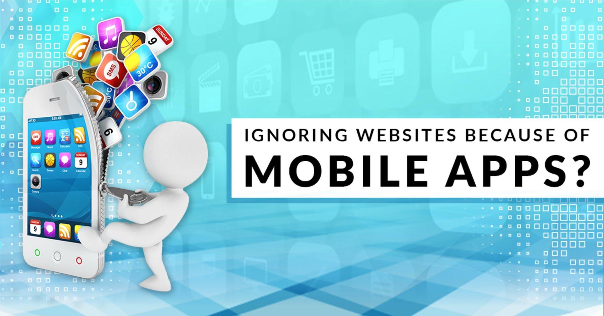 Ignoring Websites because of Mobile Apps? Wait; Websites Still Hold The Strings