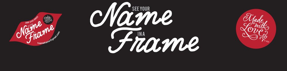 Name Frame Decorative Framing in Hamilton, Ontario