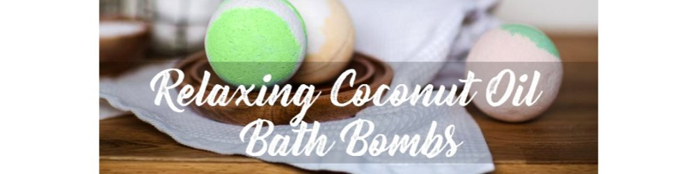 Relaxing Coconut Oil Bath Bombs