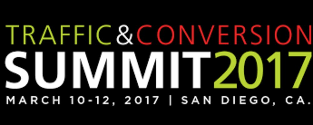 Traffic & Conversion Summit 2017 -  San Diego, CA