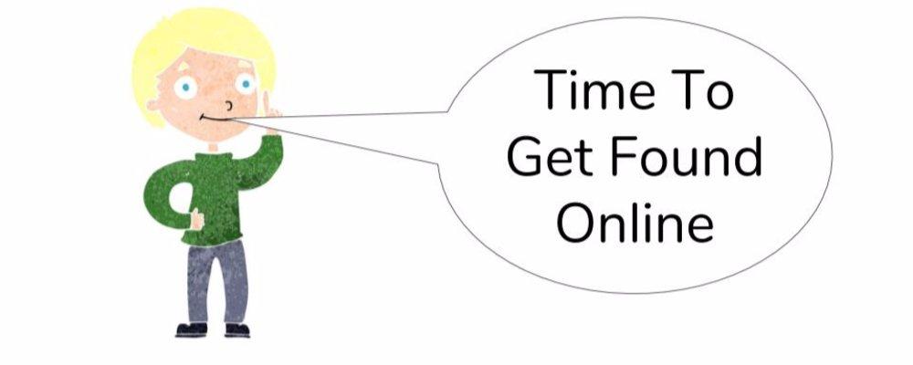 Get Found Online - Content Marketing