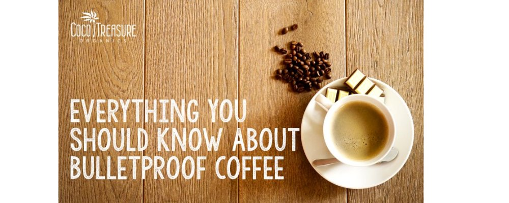 Everything You Should Know About Bulletproof Coffee
