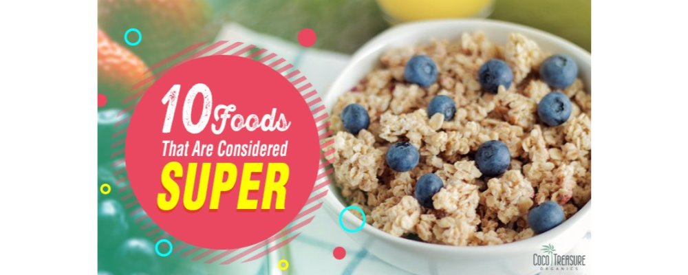 10 Foods That Are Considered Super
