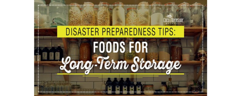 Disaster Preparedness Tips: Foods for Long-Term Storage