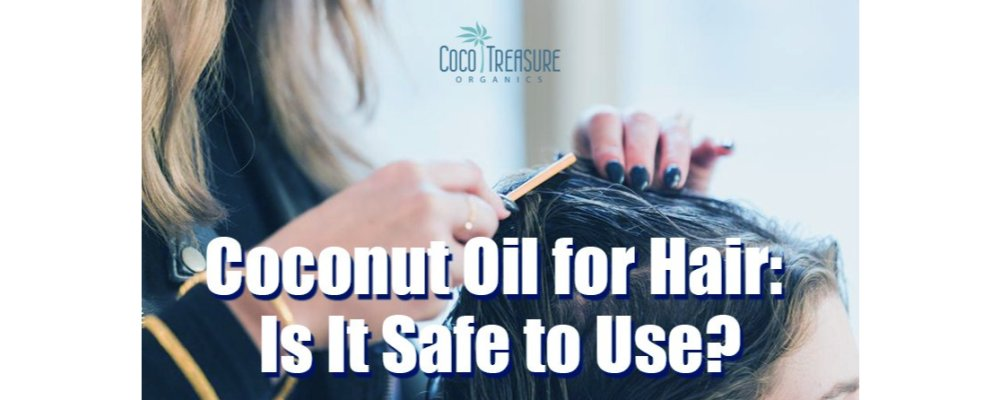 Coconut Oil for Hair: Is It Safe to Use?