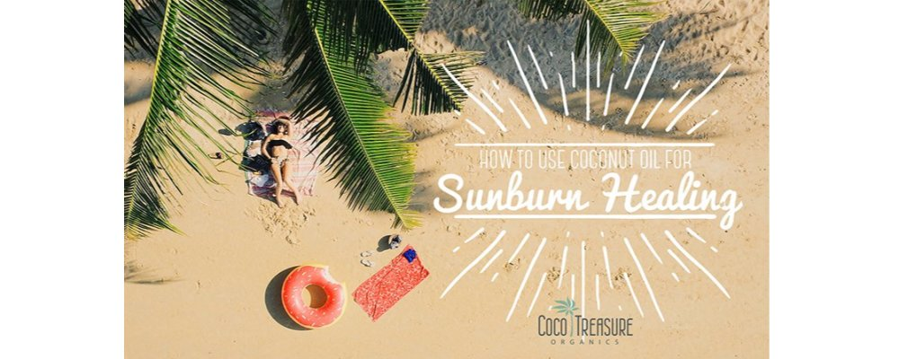 How to Use Coconut Oil for Sunburn Healing