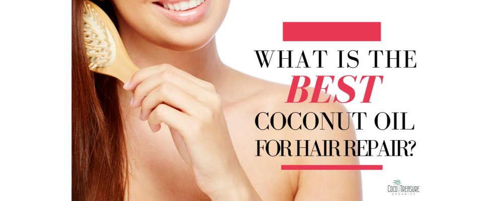 What Is the Best Coconut Oil for Hair Repair?