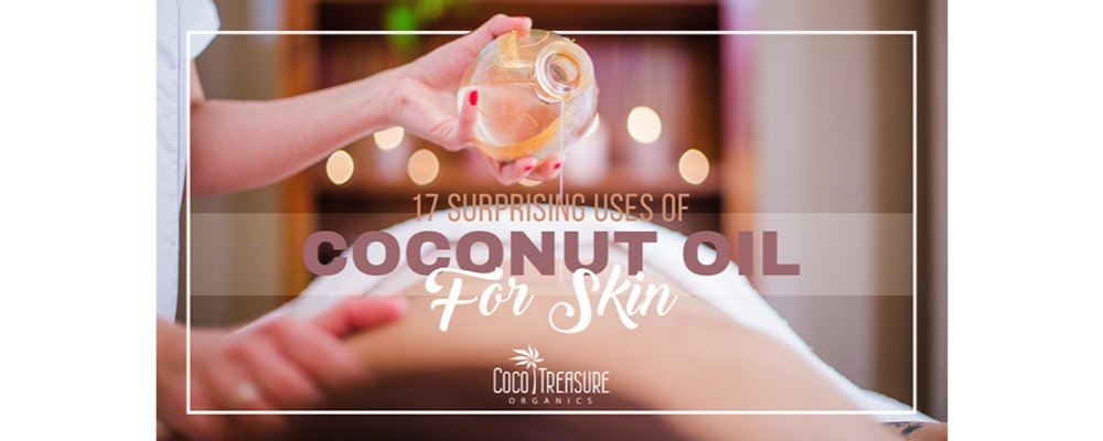 17 Surprising Uses of Coconut Oil for Skin