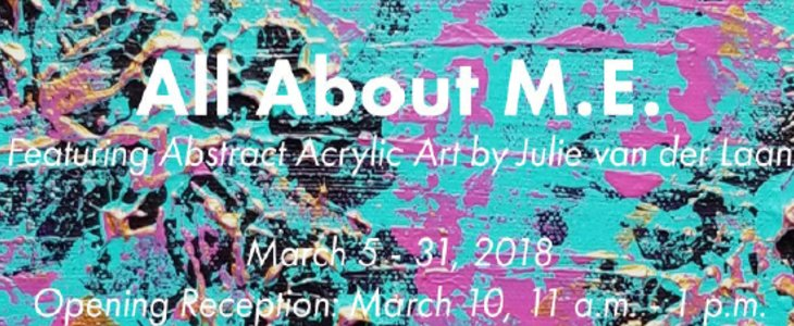 Art Exhibit: All About M.E. by Julie van der Laan